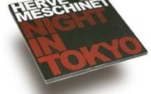 Hervé Meschinet <br> Night in Tokyo